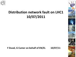 Distribution network  fault  on  LHC1 10/07/2011