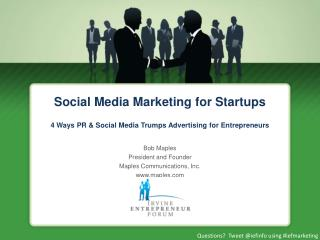 Social Media Marketing for Startups 4 Ways PR & Social Media Trumps Advertising for Entrepreneurs