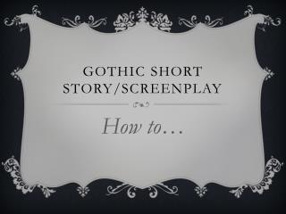 Gothic short story/screenplay