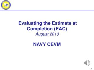 Evaluating the Estimate at Completion (EAC) August 2013 NAVY CEVM