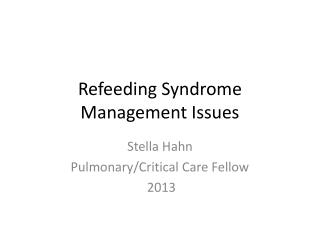 Refeeding  Syndrome Management Issues
