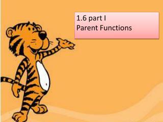 1.6 part I Parent Functions