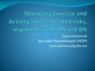Managing Exercise and Activity and associated risks, in patients with AN and BN