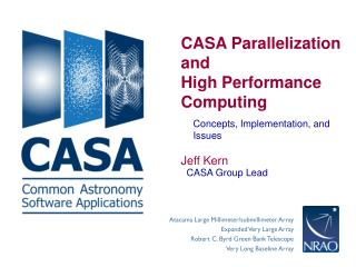 CASA Parallelization and High Performance Computing