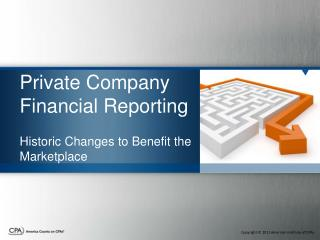 Private  Company Financial Reporting