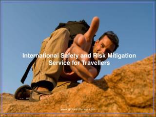 International  Safety and Risk  Mitigation Service for  T ravellers