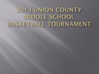 2013 Union County Middle School Basketball Tournament