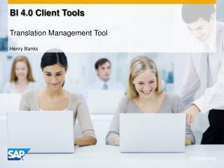BI 4.0 Client  Tools Translation Management Tool