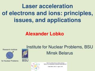 Laser acceleration of electrons and ions: principles, issues, and applications