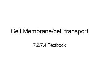 Cell Membrane/cell transport