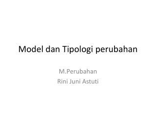 Model  dan Tipologi perubahan