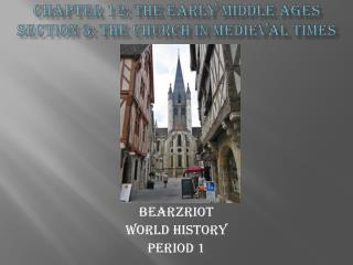 Chapter 12: The Early Middle Ages Section 3: The Church in Medieval Times