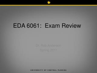 EDA 6061:  Exam Review