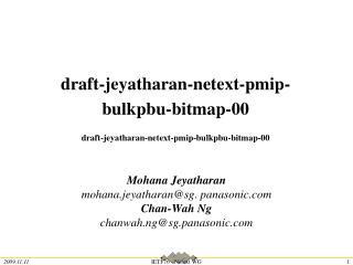 draft-jeyatharan-netext-pmip-bulkpbu-bitmap-00 draft-jeyatharan-netext-pmip-bulkpbu-bitmap-00