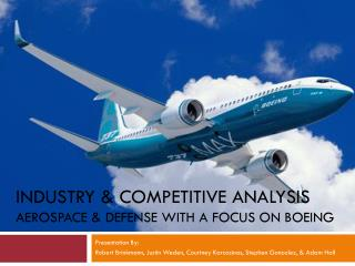 Industry & Competitive Analysis Aerospace & Defense with a Focus on Boeing