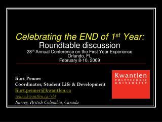 Kurt  Penner Coordinator, Student Life & Development Kurt.penner@kwantlen.ca www.kwantlen.ca/sld