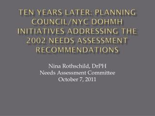 Nina Rothschild,  DrPH Needs Assessment Committee October 7, 2011