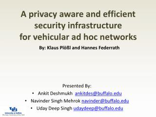 A privacy aware and efficient security infrastructure for vehicular ad hoc networks