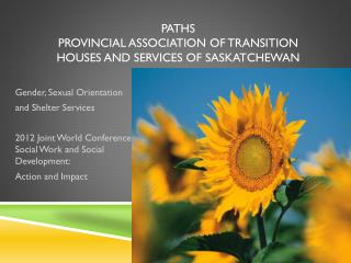 PATHS Provincial Association of Transition Houses and Services of Saskatchewan