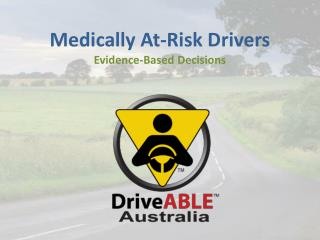 Medically At-Risk Drivers Evidence-Based Decisions