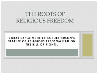 The Roots of Religious Freedom