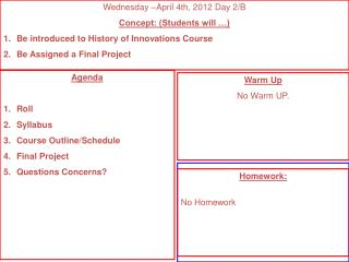 Agenda Roll Syllabus Course Outline/Schedule Final Project Questions Concerns?