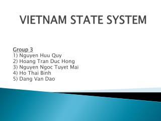 VIETNAM STATE  SYSTEM