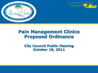 Pain Management Clinics Proposed Ordinance  City Council  Public Hearing October  18,  2011