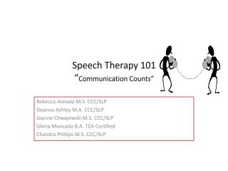 "Speech Therapy 101 "" Communication Counts"""
