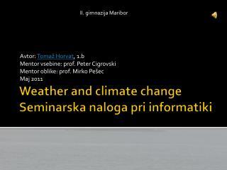 Weather and climate change Seminarska naloga pri informatiki