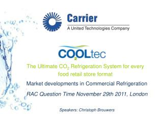 The Ultimate CO 2  Refrigeration System for every  food retail store format