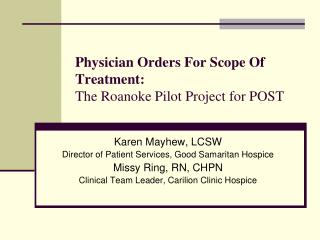 Physician Orders For Scope Of Treatment: The Roanoke Pilot Project for POST
