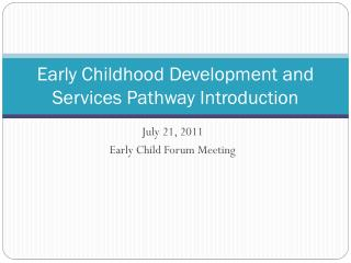 Early Childhood Development and Services Pathway Introduction