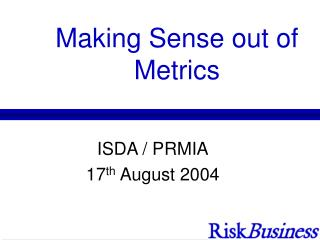 Making Sense out of Metrics