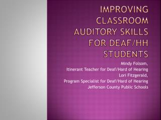 Improving classroom auditory skills for deaf/HH students