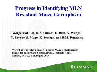 Progress in Identifying MLN Resistant  M aize  G ermplasm