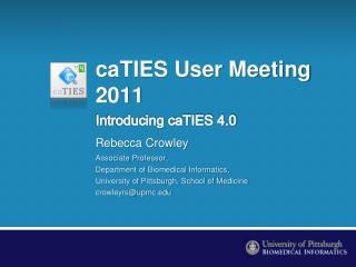 caTIES User Meeting 2011
