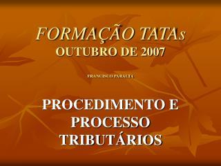 FORMA  O TATAs  OUTUBRO DE 2007  FRANCISCO PARALTA