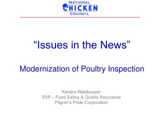 """Issues in the News""  Modernization of Poultry Inspection"