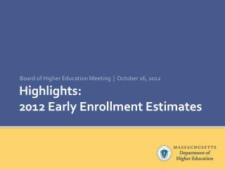 Highlights:   2012 Early Enrollment Estimates