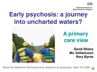 Early psychosis: a journey into uncharted waters