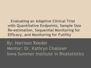 By: Harrison  Reeder Mentor: Dr. Kathryn  Chaloner Iowa Summer Institute in Biostatistics
