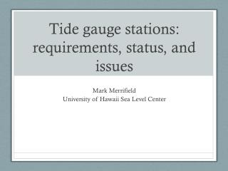 Tide gauge stations: requirements, status, and issues