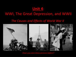 Unit  4 :  WWI, The Great Depression, and WWII