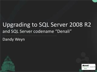 Upgrading to SQL Server 2008 R2 and SQL Server codename �Denali�
