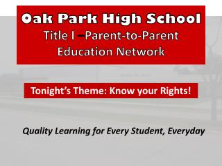 Oak Park High School Title I  – Parent-to-Parent Education Network