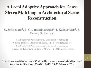 A Local Adaptive Approach for Dens e  Stereo Matching  i n Architectural Scene Reconstruction