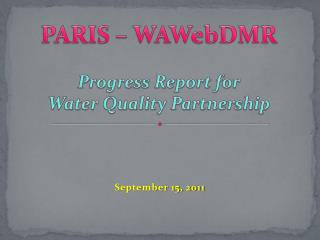 PARIS – WAWebDMR Progress Report for Water Quality Partnership