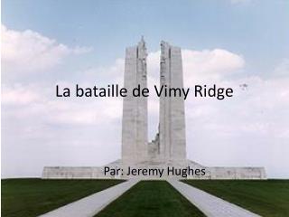 La bataille de Vimy Ridge