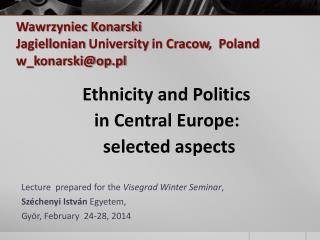 Wawrzyniec Konarski Jagiellonian University in Cracow ,  Poland w_konarski@op.pl